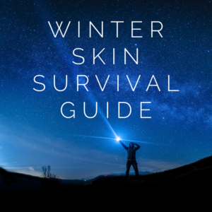 Winter Skin Survival Guide