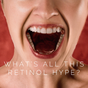 What's all the retinol hype blog image